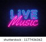 live music neon sign vector.... | Shutterstock .eps vector #1177436362