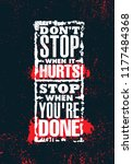 don't stop when it hurts. stop... | Shutterstock .eps vector #1177484368