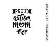 proud autism mom. lettering.... | Shutterstock .eps vector #1177585405