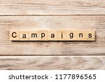 campaign word written on wood... | Shutterstock . vector #1177896565