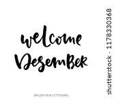 welcome desember   hand... | Shutterstock .eps vector #1178330368