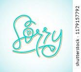 sorry. vector hand drawn... | Shutterstock .eps vector #1179157792