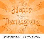 text happy thanksgiving... | Shutterstock . vector #1179752932