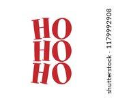 hohoho   santa's calligraphy... | Shutterstock .eps vector #1179992908