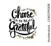 choose to be grateful.... | Shutterstock .eps vector #1180199308