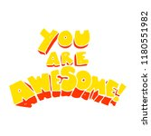 you are awesome flat color... | Shutterstock . vector #1180551982