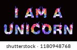 i am a unicorn is written in... | Shutterstock .eps vector #1180948768