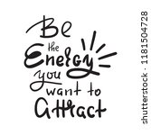 be the energy you want no...   Shutterstock .eps vector #1181504728