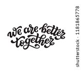 we are better together. hand... | Shutterstock .eps vector #1181865778