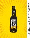 wish you were beer. craft beer...   Shutterstock .eps vector #1181869732