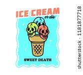 skull ice cream or die vintage... | Shutterstock .eps vector #1181877718