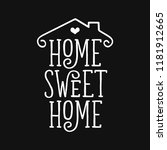 home sweet home typography... | Shutterstock .eps vector #1181912665