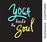 yoga heals the soul   simple... | Shutterstock .eps vector #1182492685