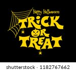 trick or treat lettering design ... | Shutterstock .eps vector #1182767662