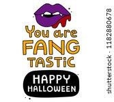 you are fangtastic. halloween... | Shutterstock .eps vector #1182880678
