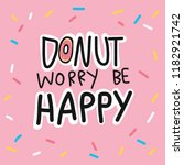 donut worry be happy cute quote ... | Shutterstock .eps vector #1182921742