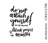 do not attach yourself to the... | Shutterstock .eps vector #1183111708