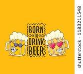 born to drink beer vector... | Shutterstock .eps vector #1183211548