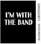 i'm with the band slogan graphic | Shutterstock .eps vector #1183559665