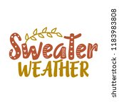 sweater weather   hand drawn... | Shutterstock .eps vector #1183983808