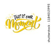 handdrawn lettering of a phrase ...   Shutterstock .eps vector #1184015995