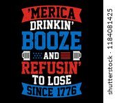 american drinking quote  since... | Shutterstock .eps vector #1184081425