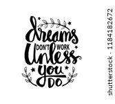 dreams don t work unless you do.... | Shutterstock .eps vector #1184182672