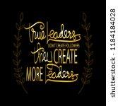true leaders don't create...   Shutterstock .eps vector #1184184028