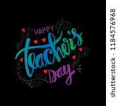 happy teacher's day greeting... | Shutterstock .eps vector #1184576968