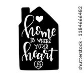 home is where your heart is... | Shutterstock .eps vector #1184666482