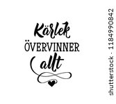 swedish text  love conquers all.... | Shutterstock .eps vector #1184990842