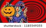 witch with halloween pumpkin.... | Shutterstock .eps vector #1185549355