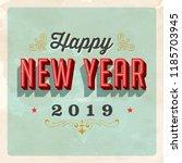 vintage vector 2019 happy new... | Shutterstock .eps vector #1185703945