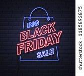 neon sign black friday big sale ... | Shutterstock .eps vector #1185893875