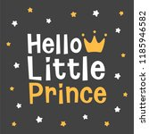 hello little prince  crown and... | Shutterstock .eps vector #1185946582