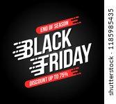 black friday inscription design ... | Shutterstock .eps vector #1185985435
