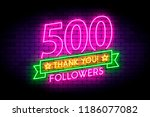 500 followers neon sign on the... | Shutterstock .eps vector #1186077082