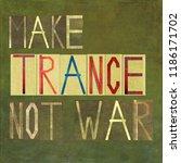 make trance not war   Shutterstock . vector #1186171702