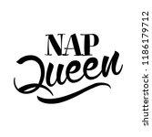 nap queen   hand drawn... | Shutterstock .eps vector #1186179712