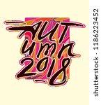 autumn 2018. calligraphic... | Shutterstock .eps vector #1186223452