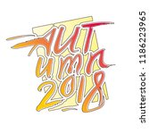 autumn 2018. calligraphic... | Shutterstock .eps vector #1186223965