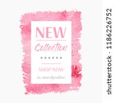 new collection shop sale sign... | Shutterstock .eps vector #1186226752