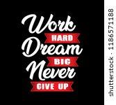 work hard dream big | Shutterstock .eps vector #1186571188