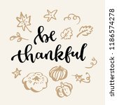 be thankful. thanksgiving quote.... | Shutterstock .eps vector #1186574278
