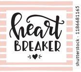 heart breaker feminism hand... | Shutterstock .eps vector #1186681165