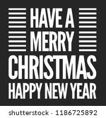 christmas vector quote. holly... | Shutterstock .eps vector #1186725892