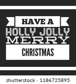 christmas vector quote. holly... | Shutterstock .eps vector #1186725895