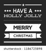christmas vector quote. holly... | Shutterstock .eps vector #1186725898