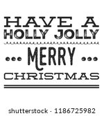christmas vector quote. holly... | Shutterstock .eps vector #1186725982