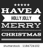 christmas vector quote. holly... | Shutterstock .eps vector #1186726102